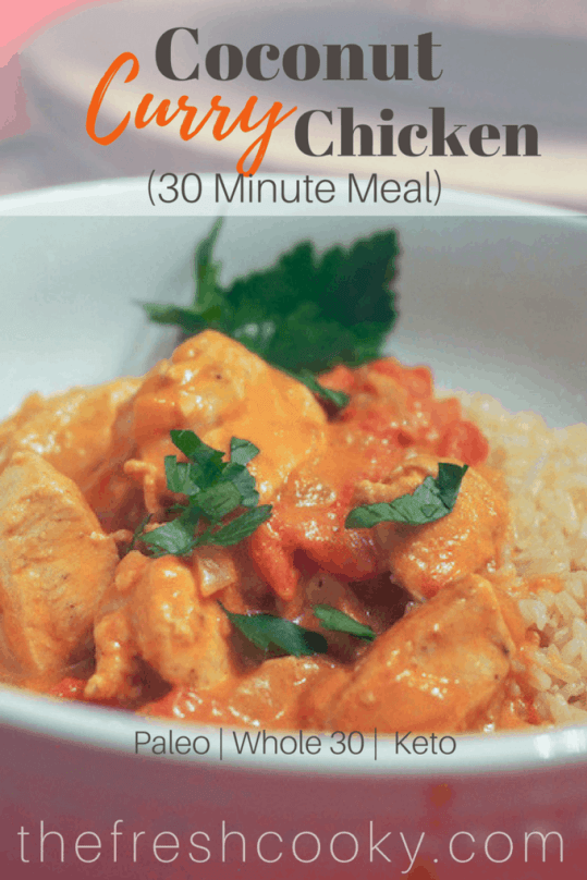 A delicious recipe for Coconut Curry Chicken, clean and quick. #thefreshcooky #cococnut #curry #chicken #30minutemeal #paleo #glutenfree #whole30 #keto