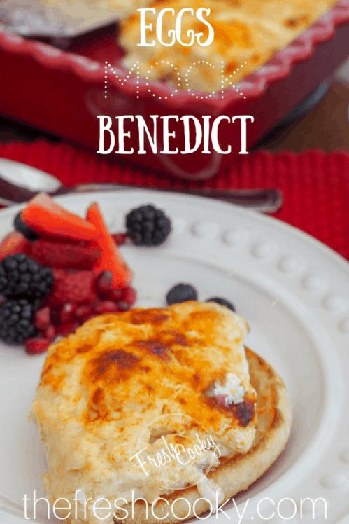 Mock Eggs Benedict   www.thefreshcooky.com #eggsbenedict #brunch #breakfastcasserole