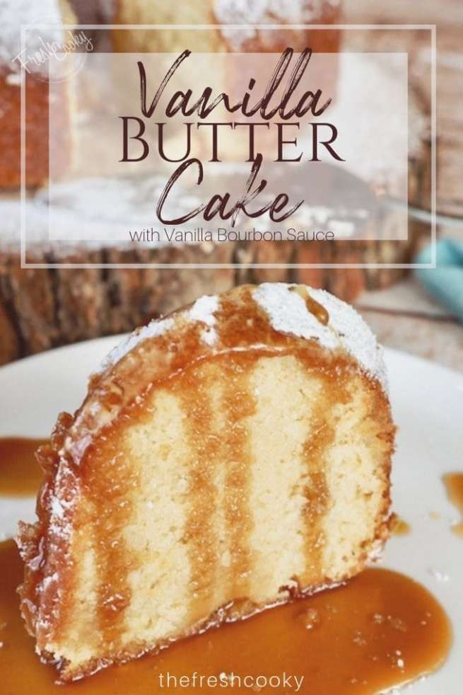 Kentucky Butter Cake   www.thefreshcooky.com #mothersday #buttercake #bourbonsauce #mothersday #kentuckyderby