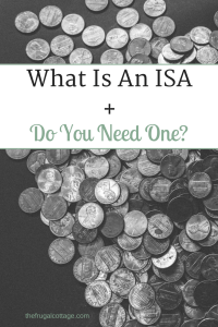 What Is An ISA + Do You Need One? The Frugal Cottage