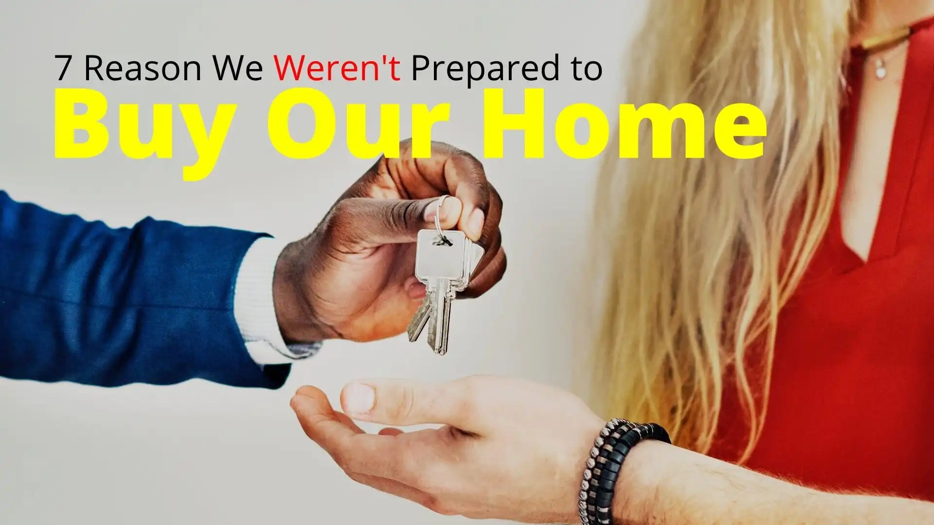 7 Reasons We Weren't Prepared to Buy Our Home