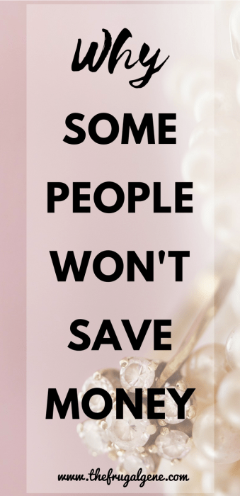 Top Reasons Why Some People Just Don't Save Money