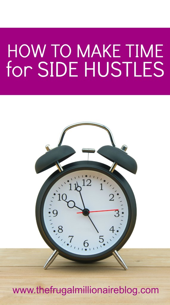 make time for side hustles