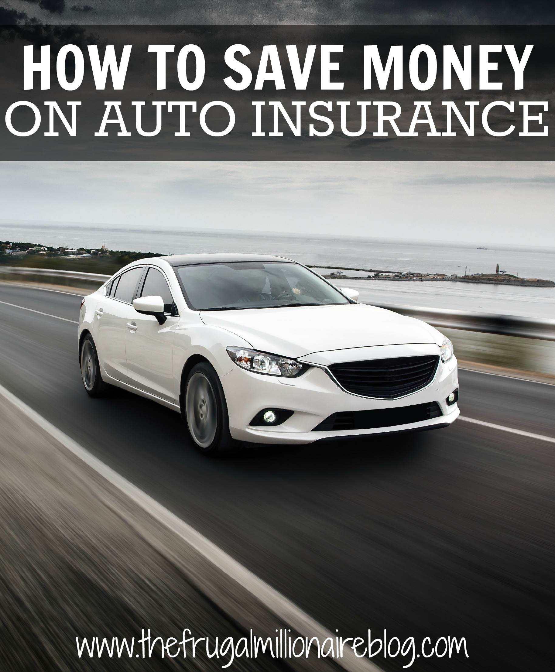 how to save money on auto insurance the frugal millionaire. Black Bedroom Furniture Sets. Home Design Ideas