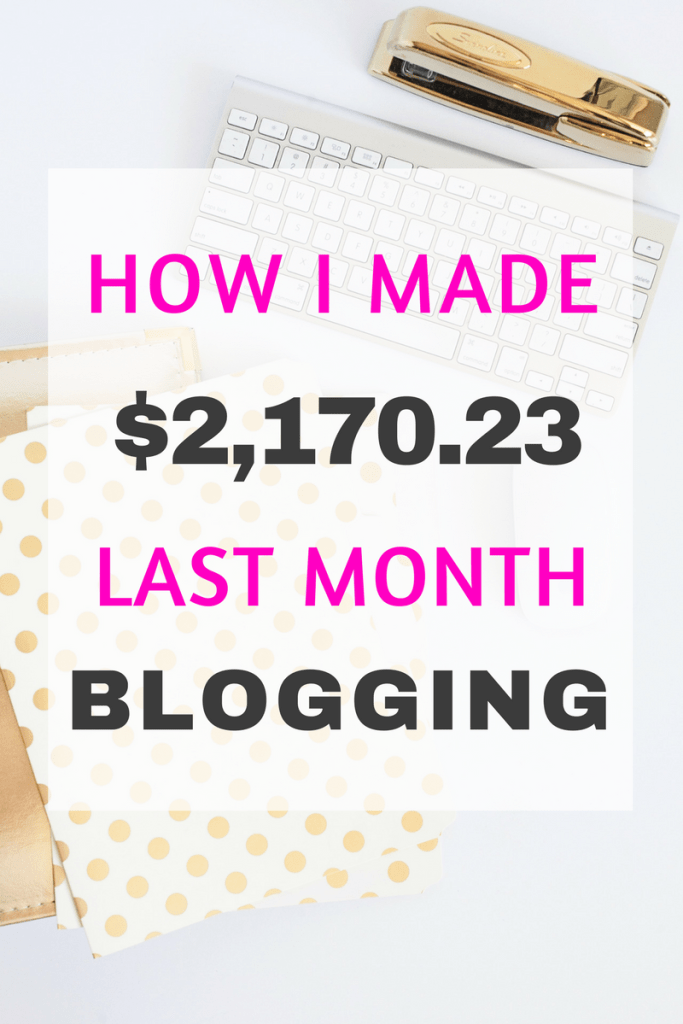 Blogging income report! See how I made over $2,000 last month blogging in just 10 hours of work total!