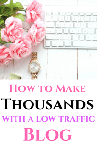 Have a low traffic blog? Here's how to make thousands!!
