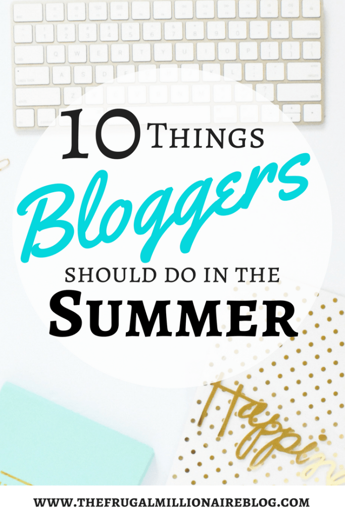 Summer Blog Slump: Here are 10 things bloggers should do in the summer. Traffic may be down, but that doesn't mean you should completely stop blogging!