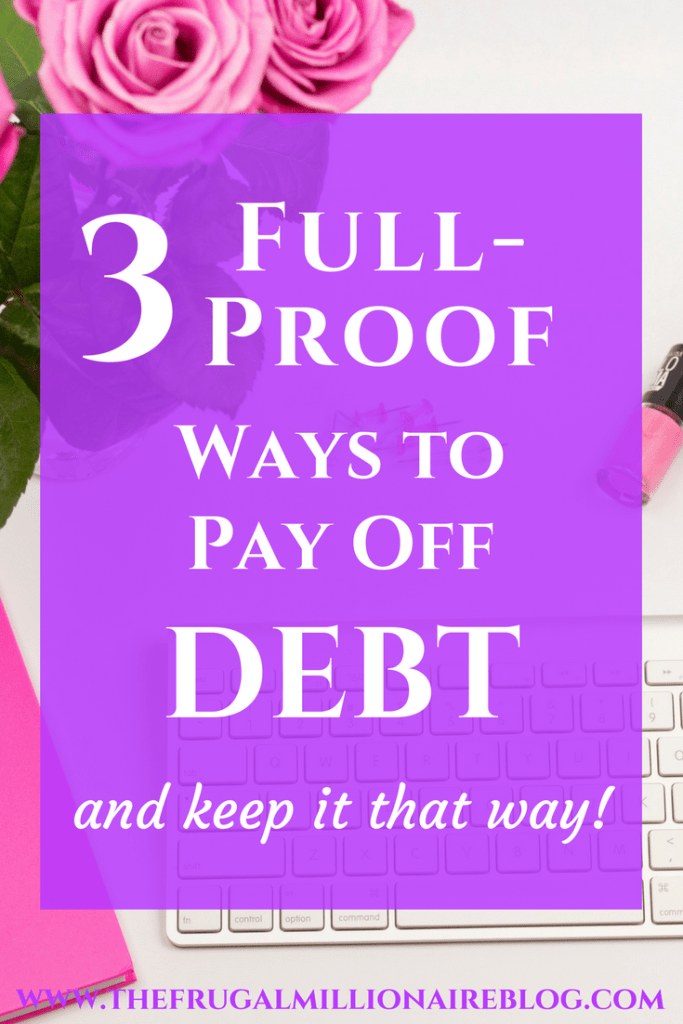 Ready to slay your debt for good? Here are my three full-proof ways to pay off your debt and keep it that way!