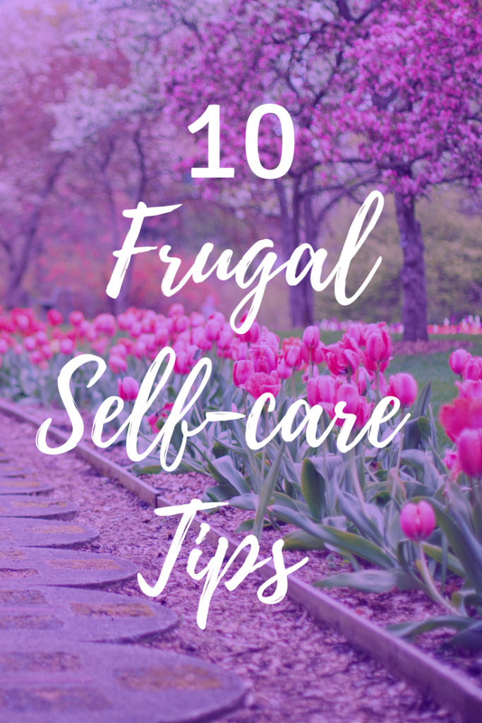Frugal self-care tips. Ready to put yourself first?! These tips will help you take care of yourself physically, mentally and emotionally. Improve your well-being with these frugal self-care tips!