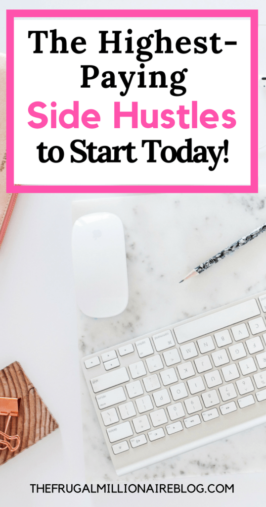 If you're going to start a side hustle, you want it to pay you well. REALLY well! Take a look at these highest-paying side hustles you can start today!