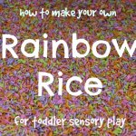 DIY Rainbow Rice for Toddler Sensory Play