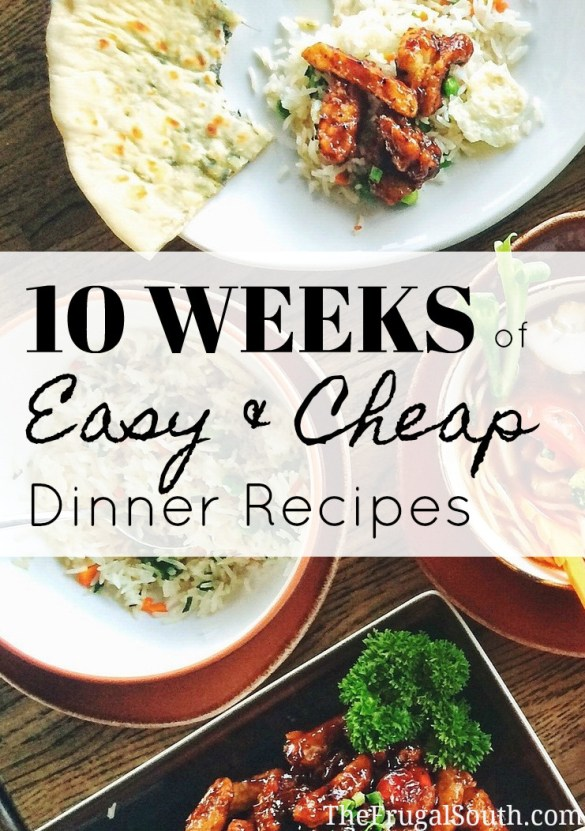 10 weeks of easy and cheap dinner recipes