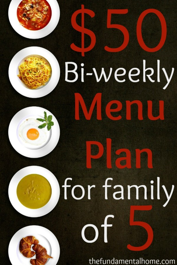 $50 Bi-weekly Menu Plan for family of 5- thefundamentalhome.com