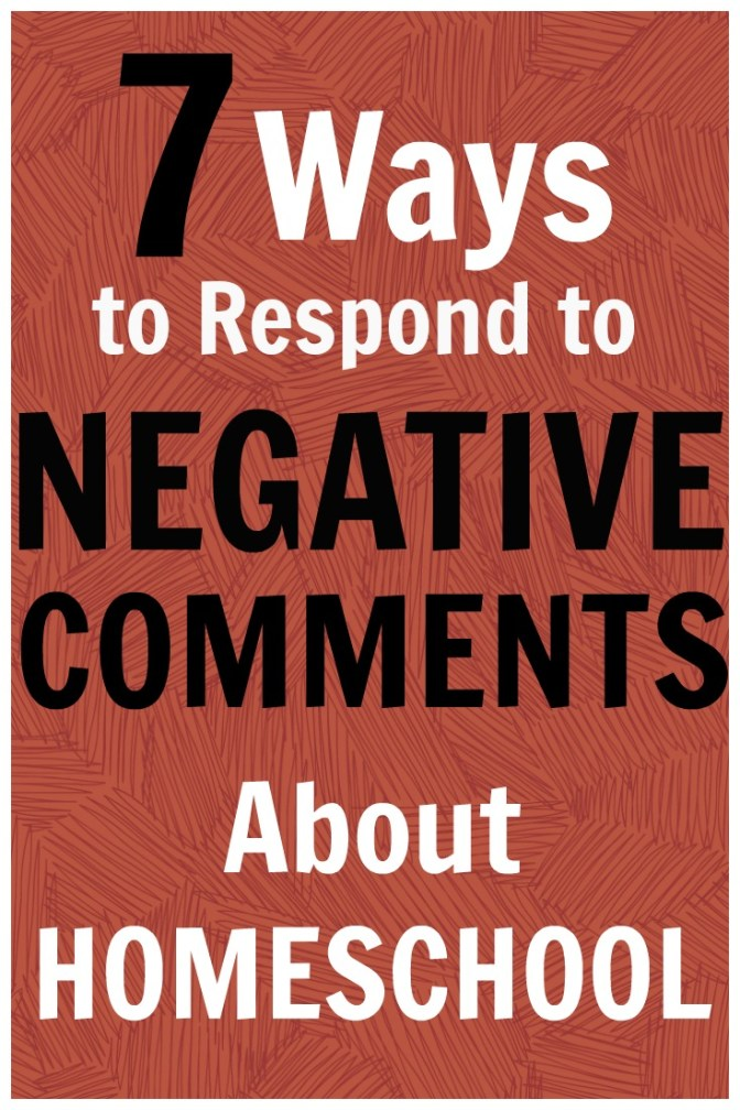 7 Ways to Respond to Negative Comments about Homeschool- The Fundamental Home with The Virtual Homeschool Co-op
