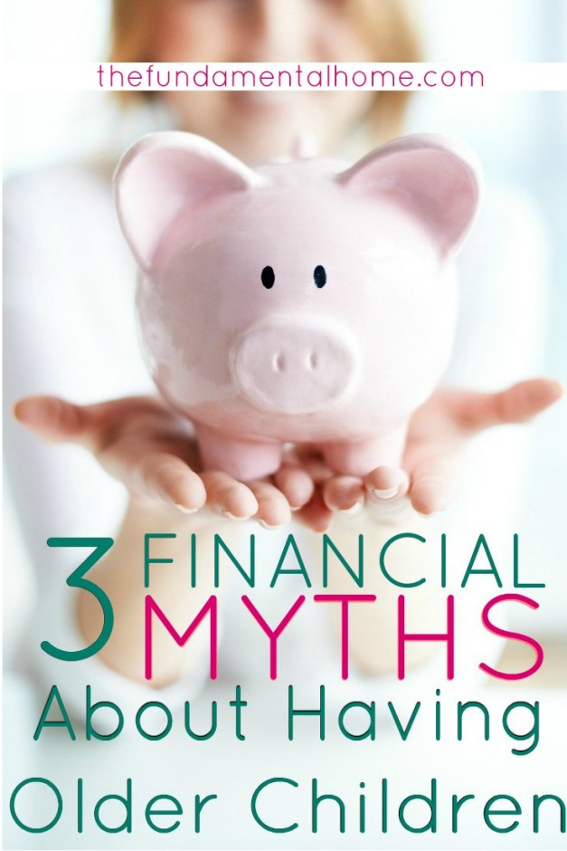 3 Financial Myths About Having Older Children thefundamentalhome.com