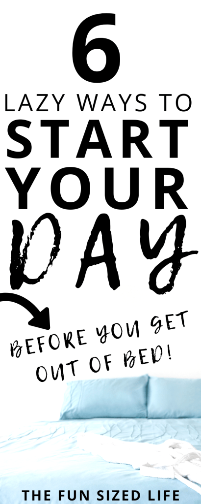 Start your day the right way before you even get out of bed! These 6 lazy hacks are perfect! #startyourday #lazyhacks
