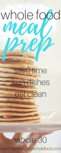 meal prep, whole food meal prep, whole 30, paleo diet, meal prepping, family of 5, food for the week, healthy meals, nutritious meal prep, time saving meals, time saving meal prep