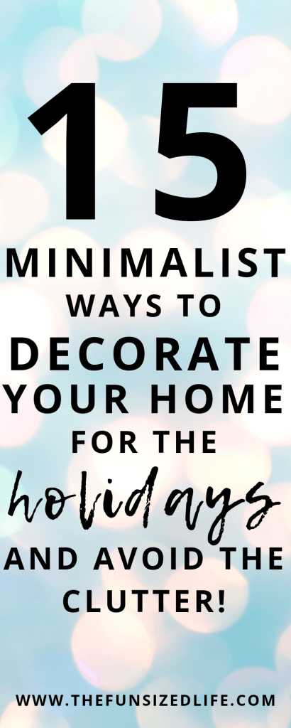 If you are a practicing minimalist there are 15 great minimalist ways to decorate for the holidays. Check out these top minimalist recommendations. #christmas #minimalistchristmas #christmasdecor #minimalism