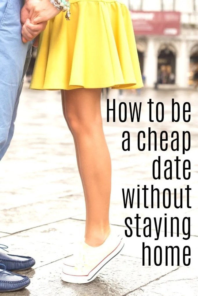 No one's judging you! You can definitely be a cheap date without staying home. In fact, it's encouraged. Here is a full breakdown of cheap or free dates.