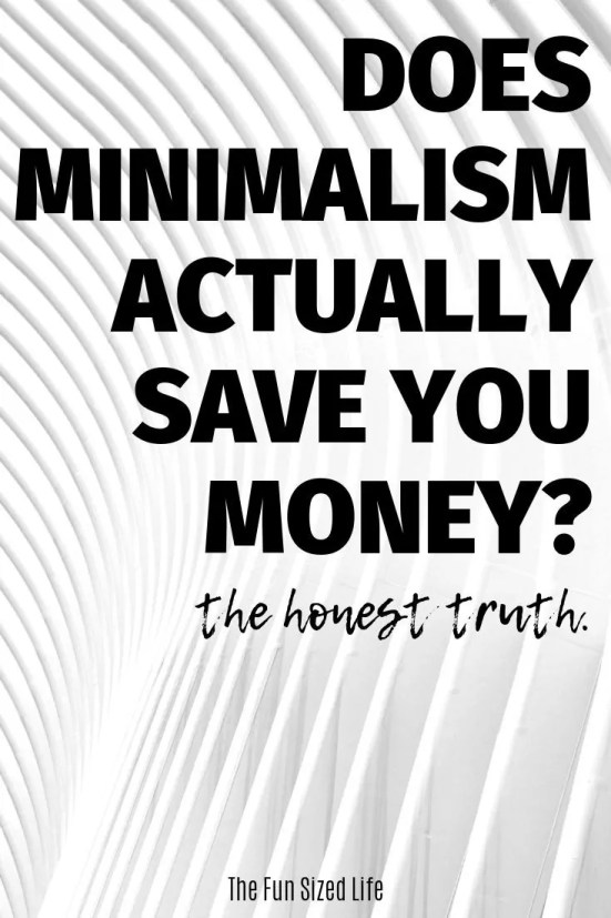 A minimalist lifestyle is super popular these days, but does minimalism actually save you money? The truth might surprise you.