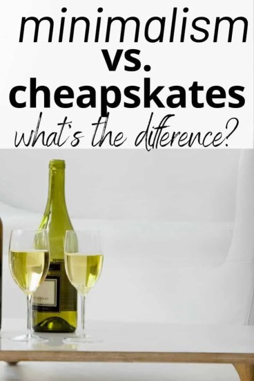 What is the difference between minimalism and cheapskates?