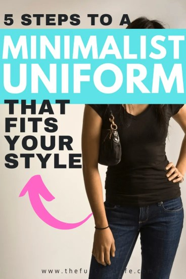 You just might be closer to having a minimalist uniform than you think. Here are 5 simple steps to help you build your minimalist wardrobe.