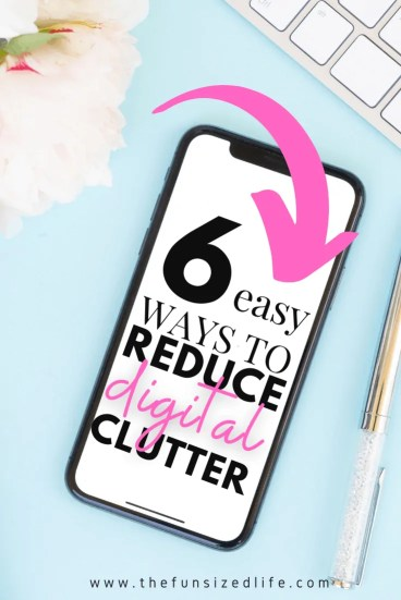 6 Easy Ways to Reduce Digital Clutter for Good!
