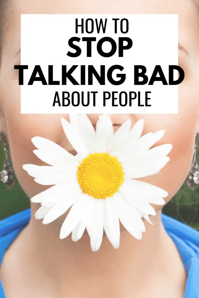 How do I stop talking bad about others? How can I be more positive? Here's what to expect when you decide to stop negativity.