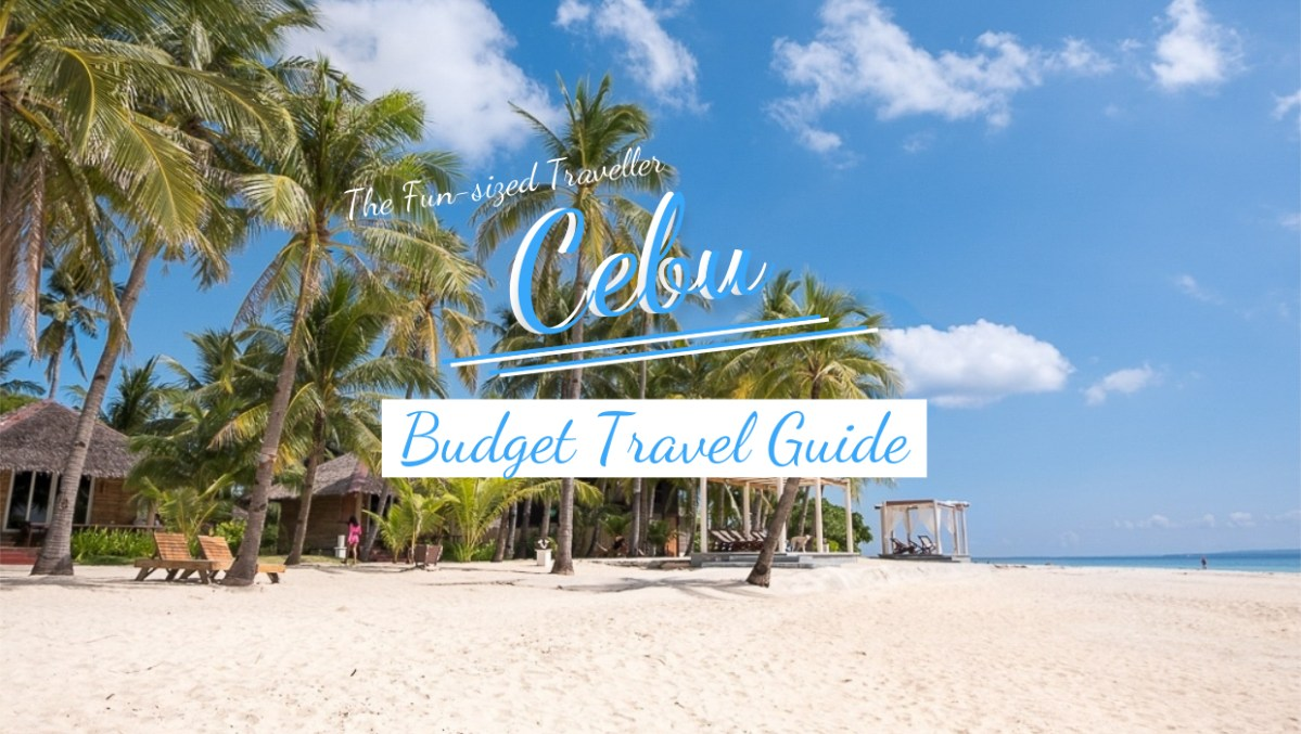 CEBU - ULTIMATE BUDGET TRAVEL GUIDE (with itinerary, top attractions, tips and how to get there)