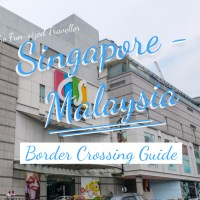 CROSSING THE SINGAPORE-MALAYSIA BORDER: A FIRST TIMER'S GUIDE (2020)