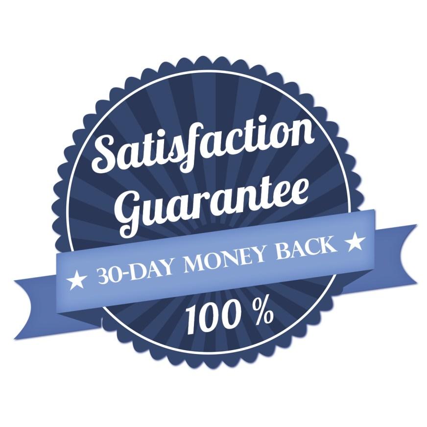 Satisfaction Guarantee - 30-day money back - 100%