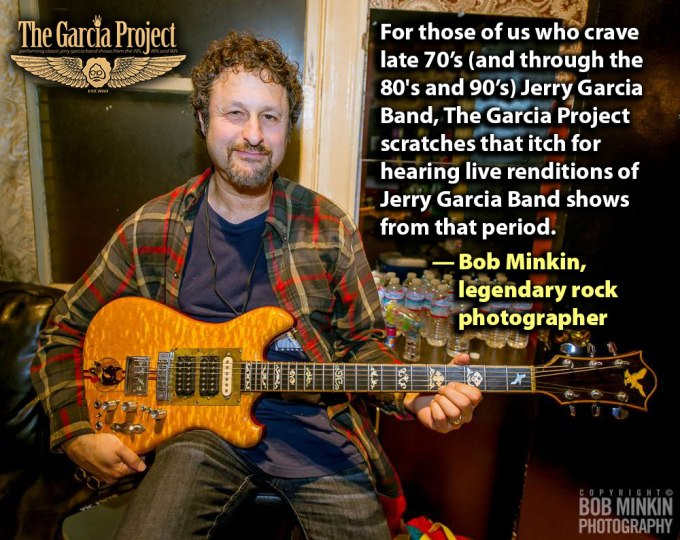 """For those of us who crave late 70's (and through the 80's and 90's) Jerry Garcia Band, The Garcia Project scratches that itch for hearing live renditions of Jerry Garcia Band shows from that period."" — Bob Minkin, legendary Grateful Dead and Jerry Band rock photographer"
