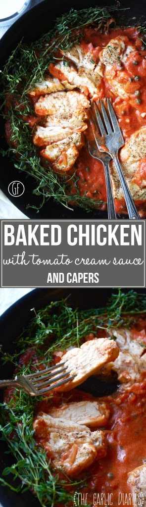 Baked Chicken with Tomato Cream Sauce and Capers -- This quick and easy dish is such a great way to liven up that boring old chicken! So much yummy flavor. TheGarlicDiaries.com #glutenfree