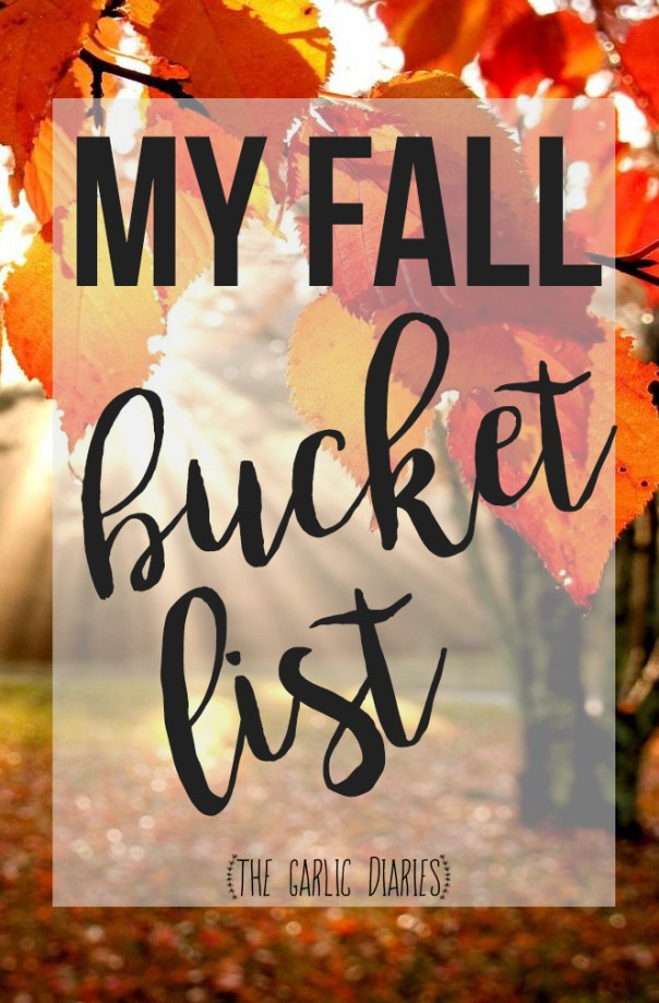 My Fall Bucket List - Check each and every one of these off to have the best and coziest fall ever! TheGarlicDiaries.com