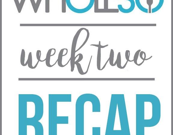Whole 30 Week Two Recap