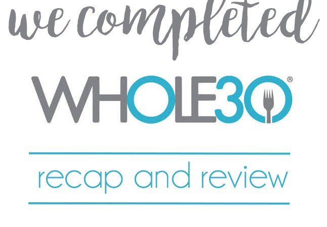 We Completed Whole 30!
