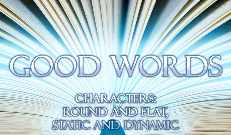 Good Words - Round/Flat & Static/Dynamic Characters