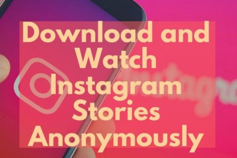 How to watch and download Instagram stories anonymously