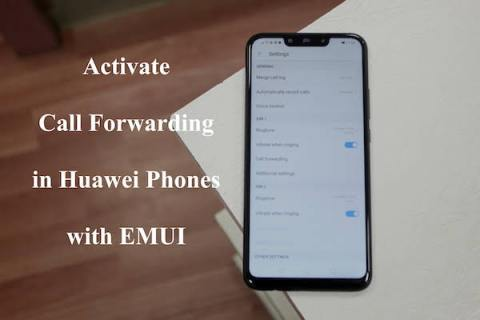 Activate call waiting & call forwarding in Huawei phones