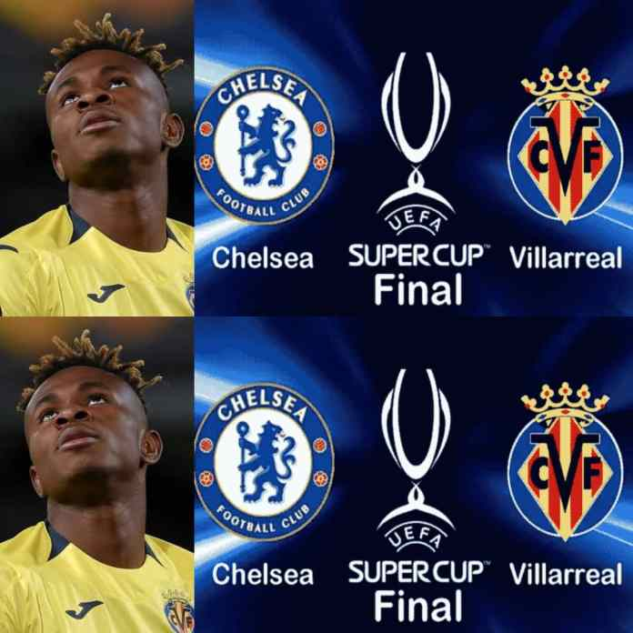 #CHEVIL: Chukwueze To Miss Villarreal's #UEFASuperCup Against Chelsea