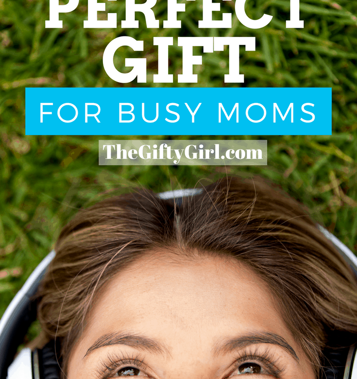 The Perfect Gift For Busy Moms