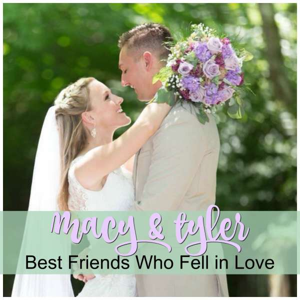 REAL WEDDING: Macy & Tyler, Best Friends Who Fell in Love | The ...