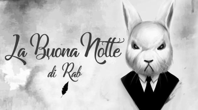 LA BUONA NOTTE di Rab - TheGiornale.it