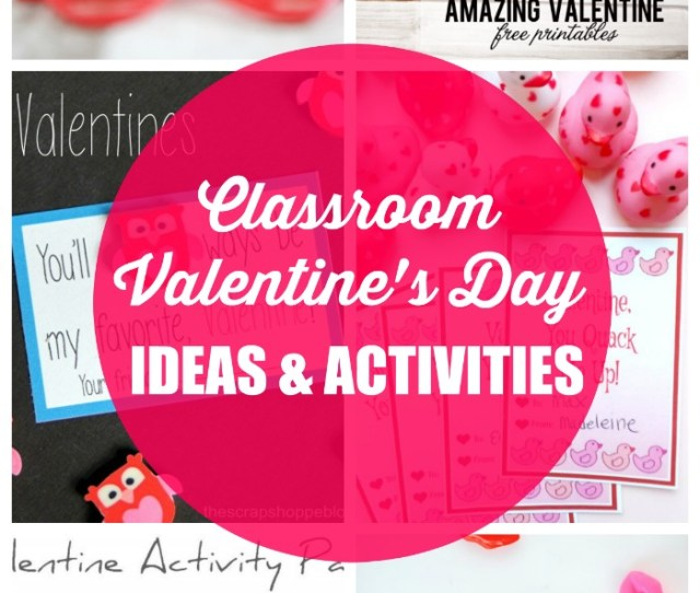 Classroom Valentines Day Ideas And Activities