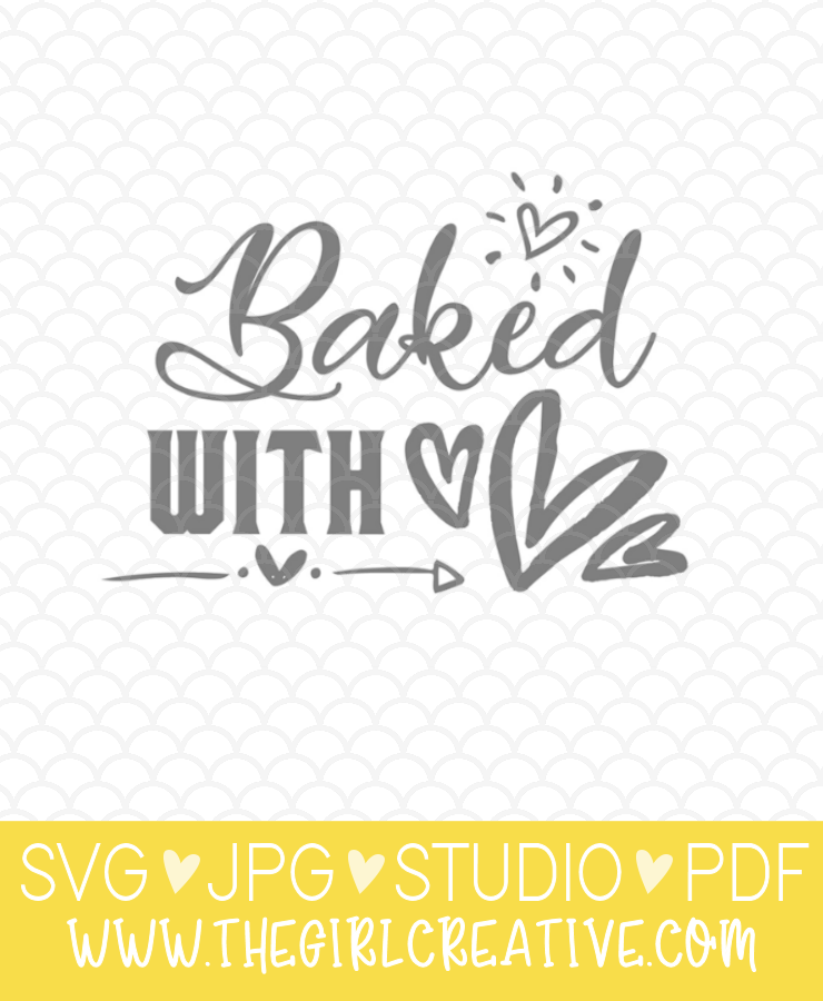 Download Baked with Love SVG - The Girl Creative