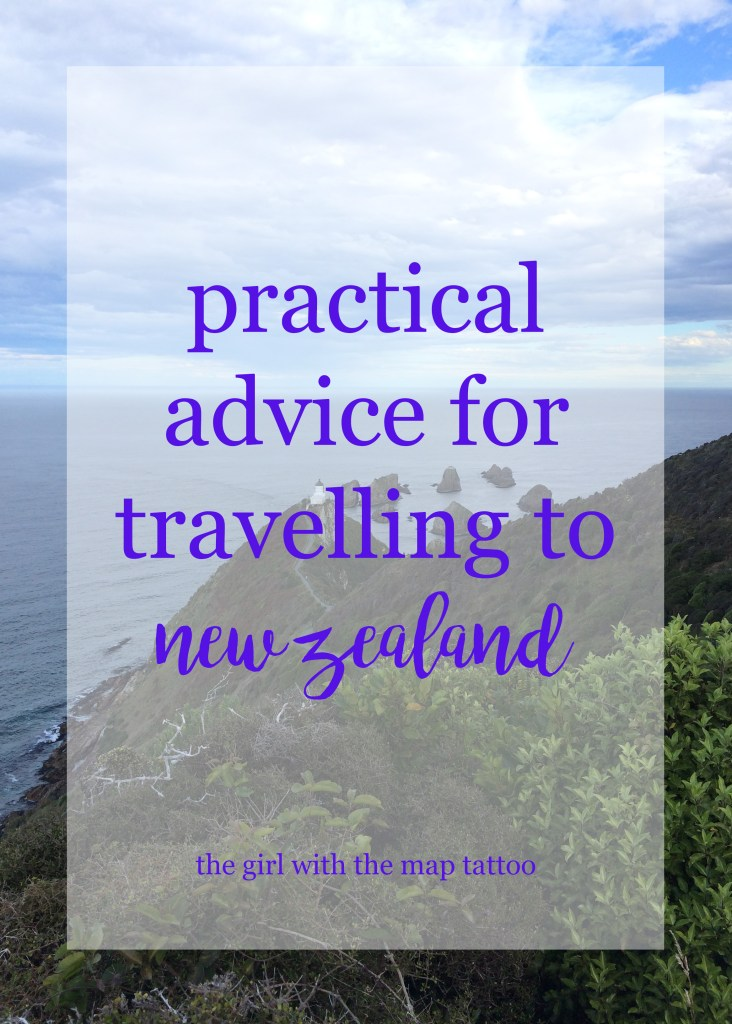 practical advice for travelling to New Zealand, from the Girl With the Map Tattoo