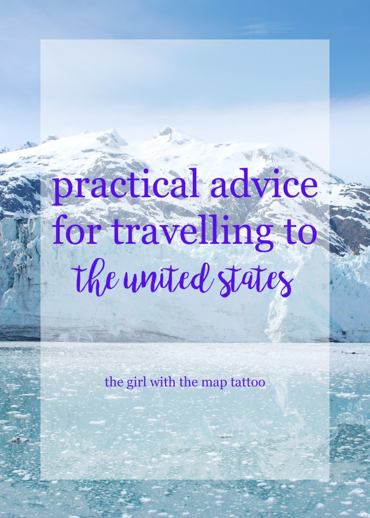 practical advice for travelling to the United States: from the Girl With the Map Tattoo