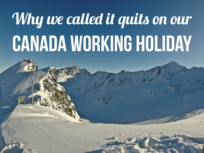 Why we called it quits on our Canada working holiday