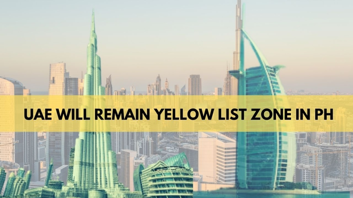 UAE will stay on the 'yellow list' of the Philippines until October 31