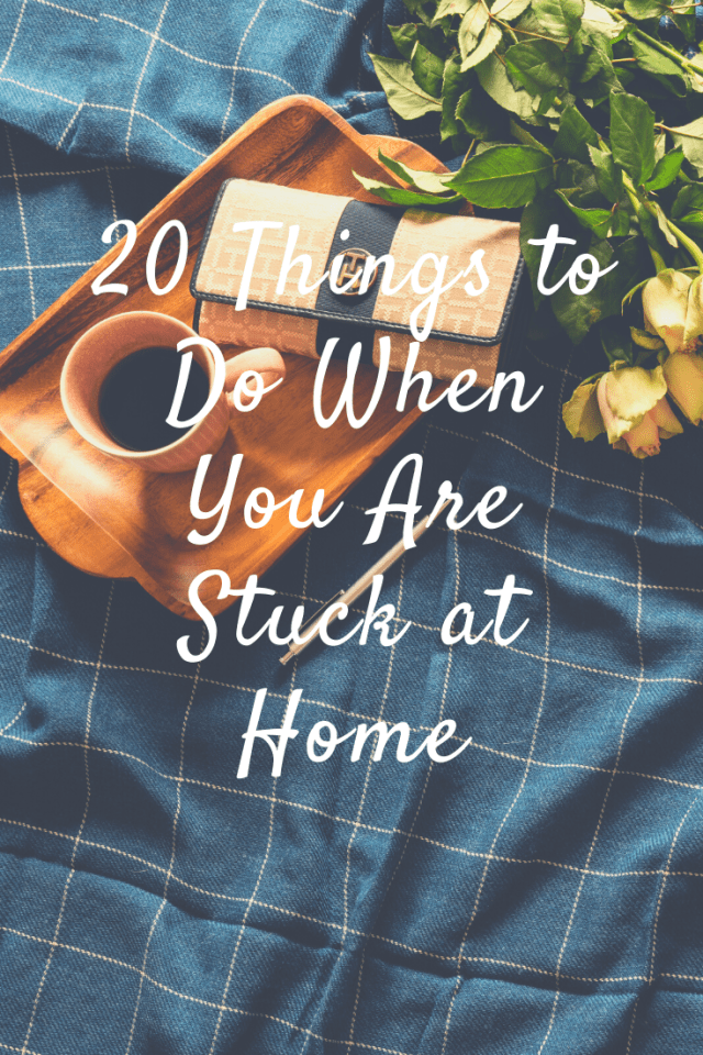 Things to do when you are at home